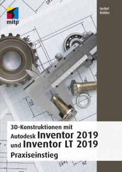 3D-Konstruktionen mit Autodesk Inventor 2019 und Inventor LT 2019