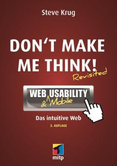 Don't Make Me Think! - Web & Mobile Usability: Das intuitive Web