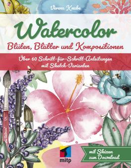 Watercolor - Blüten, Blätter und Kompositionen