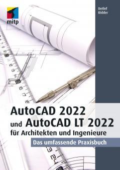 AutoCAD 2022 und LT 2022 für Architekten und Ingenieure