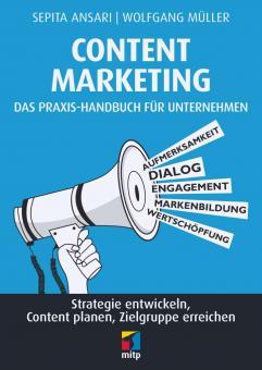 Content Marketing - Das Praxis-Handbuch für Unternehmen