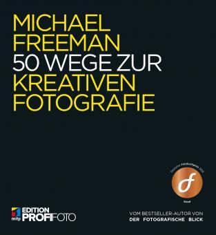 50 Wege zur kreativen Fotografie