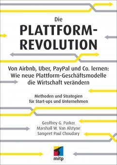 Die Plattform Revolution - Methoden und Strategien für Start-ups und Unternehmen