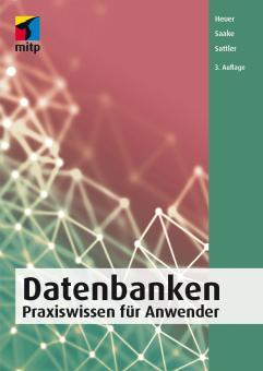 Datenbanken - Praxiswissen für Anwender