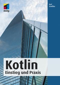 Kotlin - Das umfassende Praxis-Handbuch