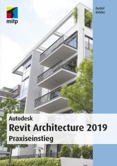 Autodesk Revit Architecture 2019 - Praxiseinstieg