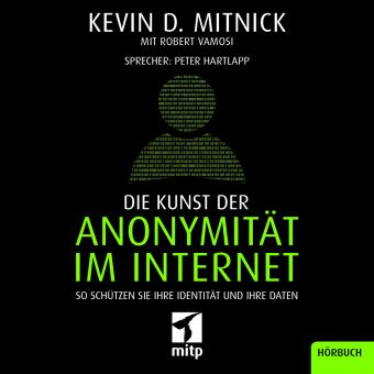 Die Kunst der Anonymität im Internet - Hörbuch