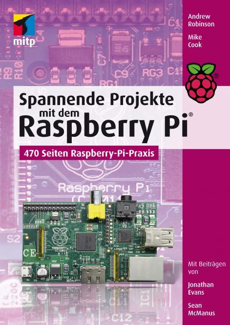 Spannende Projekte mit dem Raspberry Pi