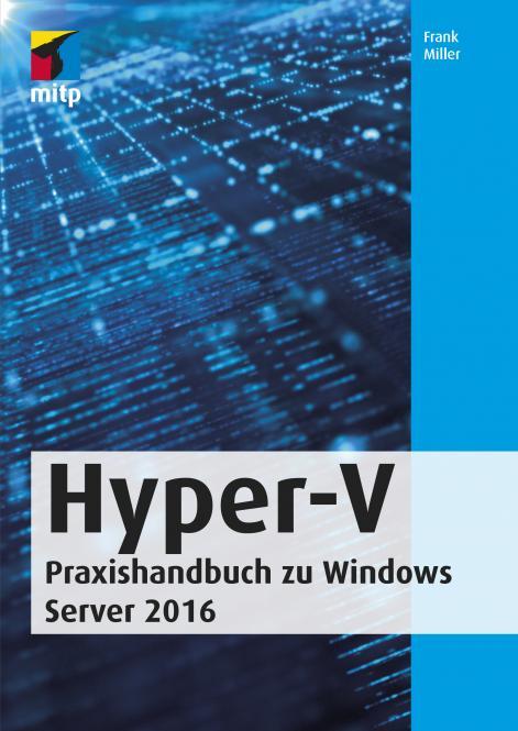 Hyper-V - Praxishandbuch zu Windows Server 2016