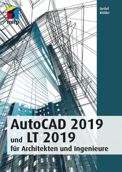 AutoCAD 2019 und LT 2019 für Architekten und Ingenieure