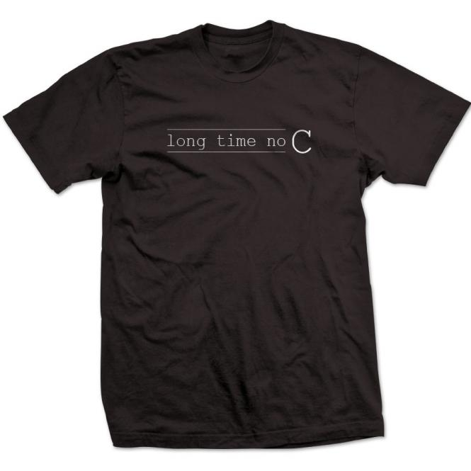 "T-Shirt ""Long time no C"""