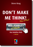 Don't Make Me Think! - Web & Mobile Usability: Das intuitive Web
