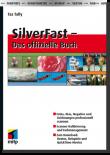 SilverFast - Das offizielle Buch