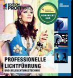 Professionelle Lichtführung und Beleuchtungstechnik