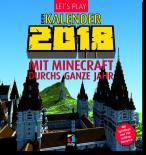 Let's Play: Dein Kalender 2018 - Mit Minecraft durchs ganze Jahr