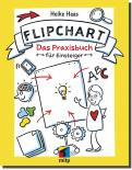 Flipchart - Das Praxisbuch für Einsteiger