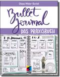Bullet Journal - Das Praxisbuch